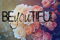 Beyoutiful Pictures, Photos, and Images for Facebook, Tumblr, Pinterest, and Twitter