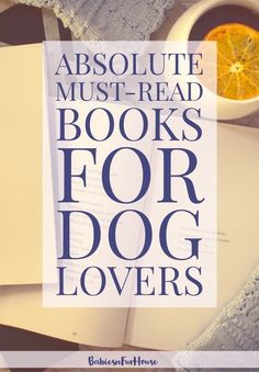 ABSOLUTE MUST-READ BOOKS FOR DOG LOVERS