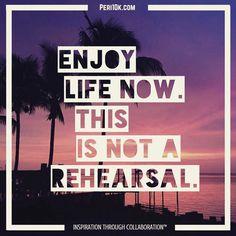 Enjoy life now and every day!  #peri10k #perigirls #peridudes #tagtribes #gmscope #scope #periscope #scoping #livestream #meerkat #workhard #4hourweek #abundance #health #beauty #miami #newyork #london #losangeles #sanfrancisco #unitedkingdom #uk #england #leeds #mindset #motivation #inspiration #inspirational #motivational