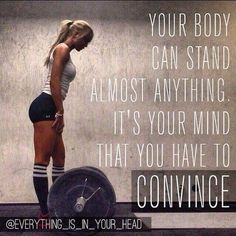Your body can stand almost anything. It's your mind that you have to convince. Yeah baby, this is totally #WildlyAlive! #selflove #fitness #health #nutrition #weight #loss LEARN MORE → www.WildlyAliveWeightLoss.com