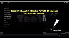 {Kodi} INSTALLER TEEVEE PLUGIN {Nouveau} tv show and movies