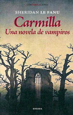 CARMILA UNA NOVEL ADE VAMPIROS Sheridan Le Fanu, uno de los maestros del «horror en la literatura», fue el padre del cuento de miedo realista, inauguró la corriente de cuentos de fantasmas, fue pionero del subgénero de detectives de lo oculto y prefiguró la literatura y el cine de vampiros con Carmilla.