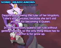 Despite Blaze being the ruler of her kingdom, she's still a pricess, because she isn't old enough for becoming a Queen. In her dimension, queens can rule without getting married, so the only thing...