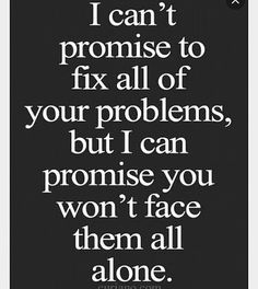 #cutequotes #problems #neveralone