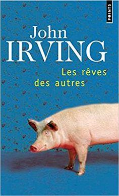 Amazon.fr - Les Rêves des autres - John Irving - Livres