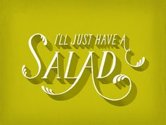 I'll just have a salad - Lauren Hom /// Daily Dishonesty