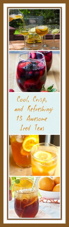 Cool, Crisp, and Refreshing: 13 Awesome Iced Teas