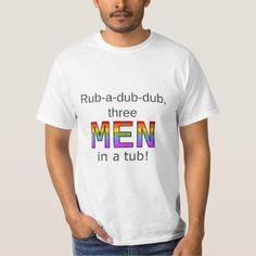Rub-a-dub-dub, three MEN in a tub!