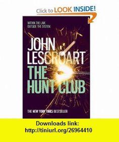 The Hunt Club (9780755393176) John Lescroart , ISBN-10: 0755393171  , ISBN-13: 978-0755393176 ,  , tutorials , pdf , ebook , torrent , downloads , rapidshare , filesonic , hotfile , megaupload , fileserve
