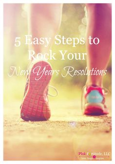 We all make them.  We all break them. There is something about a new year that brings out the desire to make some changes in our lives. How do you keep your resolutions? Here are 5 easy steps!
