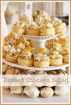 Herbed Chicken Salad in Puff Pastry Cups - perfect for bridal luncheons and baby shower food Snacks Für Party, Appetizers For Party, Appetizer Recipes, Tea Party Recipes, Tea Party Foods, Crowd Appetizers, Tea Party Menu, Puffed Pastry Appetizers, Puffed Pastry Recipes