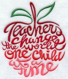 Teachers Change the World - Embroidery file (purchase file, trace in SIL, cut with vinyl)