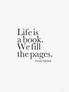 And although some chapters are sad and can't be erased, we can edit what needs to change in our lives and turn the page.
