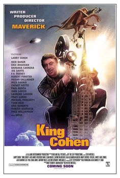 "Check out the latest poster release I worked on for the Larry Cohen documentary coming soon! ""King Cohen"" It has an ALL STAR cast too! They will be at Wondercon (Booth 2133) so if you are there go say hi and grab a free poster! Tell them I said hi!"