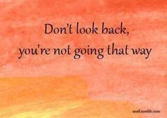 Don't look back!