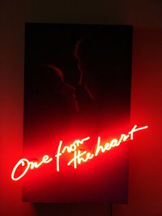'ONE FROM THE HEART'                                                                                                                                      NEON SIGN                                                                                                                   ๑෴MustBaSign෴๑