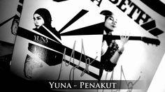 Yuna - Penakut