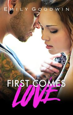 Title: First Comes Love Author: Emily Goodwin Publication Date: February 11, 2016 http://amzn.to/1QamV8F  https://www.goodreads.com/book/show/26370157-first-comes-love