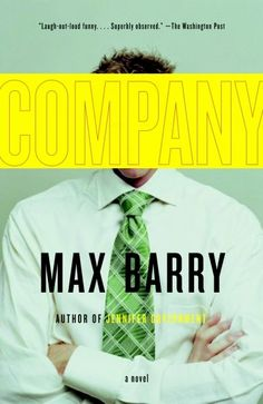 Company by Max Barry. Watch out; you will come to despise your office job after reading this hilarious book.