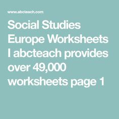 Social Studies Europe Worksheets I abcteach provides over 49,000 worksheets page 1