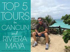 The TOP 5 TOURS in Riviera Maya & Cancun, Mexico that you don't want to miss! {Great reference to save}