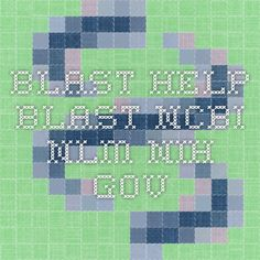 BLAST Help - blast.ncbi.nlm.nih.gov