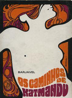 "Book cover design by Dario Alves, ""Os caminhos de Katmandu"" by Barjavel… Psychedelic Typography, Psychedelic Art, Vintage Typography, Typography Logo, Illustrations, Graphic Illustration, Design Art, Graphic Design, Cg Art"