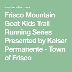 Frisco Mountain Goat Kids Trail Running Series Presented by Kaiser Permanente - Town of Frisco