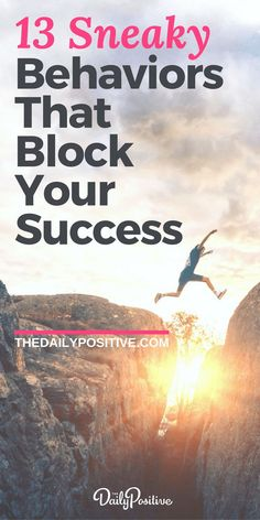 Here are 13 behaviors that block your success, plus practical tips for how to rise above them so you can achieve your highest potential. via @DailyPoz