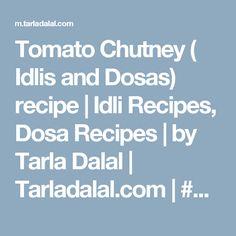Tomato Chutney ( Idlis and Dosas) recipe   Idli Recipes, Dosa Recipes   by Tarla Dalal   Tarladalal.com   #1654