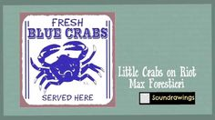 Little Crabs on Riot - Max Forestieri