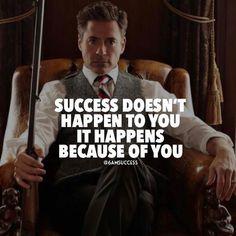 O sucesso não acontece com você acontece por causa de você