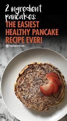 2 Ingredient Pancakes: The Easiest Healthy Pancake Recipe Ever!