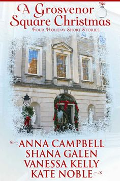 A Grosvenor Square Christmas by Shana Galen, Vanessa Kelly, Anna Campbell, Kate Noble Good Romance Books, Historical Romance Books, Romance Authors, Free Ebooks Online, Anna Campbell, Christmas Books, Christmas Holiday, I Love Reading, Square