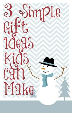 3 easy gifts kids can make