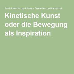 Kinetische Kunst oder die Bewegung als Inspiration