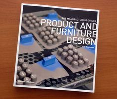 The Manufacturing Guides, product and furniture design