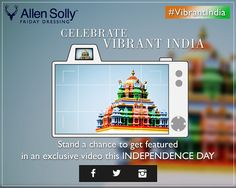 Want to feature in an exclusive #video by Allen Solly? Participate in the #VibrantIndia #contest starting tomorrow! 9-12 August, 2014.
