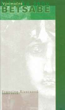 Betsabe (Francine Riversová) [SK] Kniha