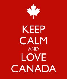 To celebrate my 15 year anniversary in Canada. KEEP CALM AND LOVE CANADA