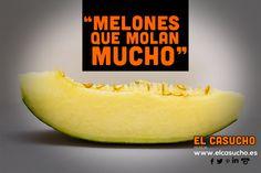"""""""Melones que Molan Mucho"""""""