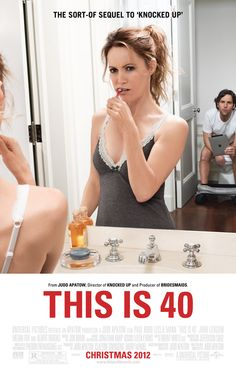 """""""This is 40."""" Boo, Judd Apatow!! All of the scenes went on too long, his daughters are terrible actresses, and I think he's in love with Megan Fox. I still really like Leslie Mann and Paul Rudd, but I disliked this movie."""
