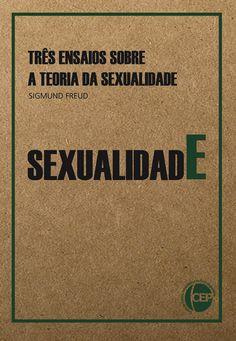 CENTRO DE ESTUDOS PSICANALÍTICOS DE PORTO ALEGRE. Sexualidade: e Três ensaios sobre a teoria da sexualidade. Porto Alegre: CEPdePA, 2016. 335 p.