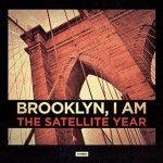 Albumcheck   Brooklyn, I AM von The Satellite Year