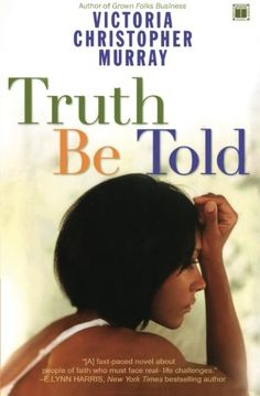 Truth Be Told by Victoria Christopher Murray. The author of Essence bestsellers Temptation and Joy returns with a story about one woman's personal and spiritual journey to overcome the consequences of her husband's dark secret. Grace Monroe has the ideal life: a devoted husband, adoring daughters, and a booming career in politics. Newly elected on a Christian platform to the Los Angeles city council, she is determined to put her mistakes behind her and focus on her bright future. But when…
