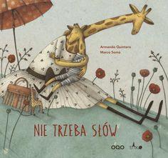 """Armando Quintero, Marco Somá, """"Nie trzeba słów"""", przeł. Beata Haniec, Tako, Toruń 2015."""
