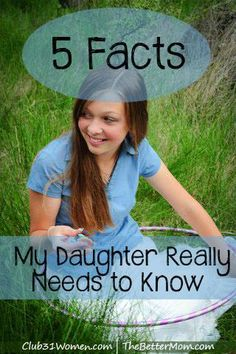 5 Facts My Daughter Really Needs to Know