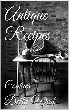 Antique Recipes: Cookies - http://www.justkindlebooks.com/a-statictitle1-231/