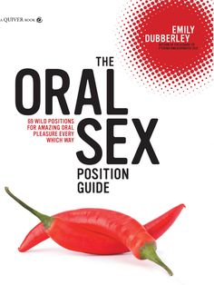 by Emily Dubberley Great oral sex is as much about the motion of your hips as the action of your tongue and lips. The Oral Sex Position Guide brings you 69 positions that make fellatio and cunnilingus fun, fantastic, and unforgettable. Muscle Anatomy, Best Oral, Sex And Love, Guide Book, Medical, Positivity, Books, Amazing, Erotic