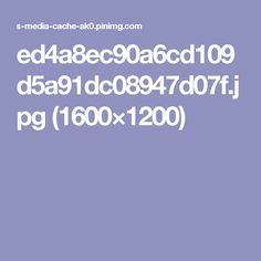 ed4a8ec90a6cd109d5a91dc08947d07f.jpg (1600×1200)